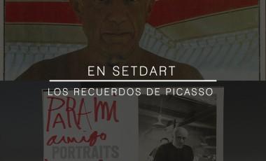 En Setdart los recuerdos de Picasso.